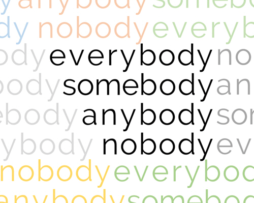Four words are emphasized against a background of repeating patterns of the same words: Everybody, Somebody, Anybody, Nobody.