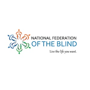National Federation of the Blind. Life the life you want.