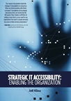Strategic IT Accessibility: Enabling the Organization (Book Cover Thumbnail)